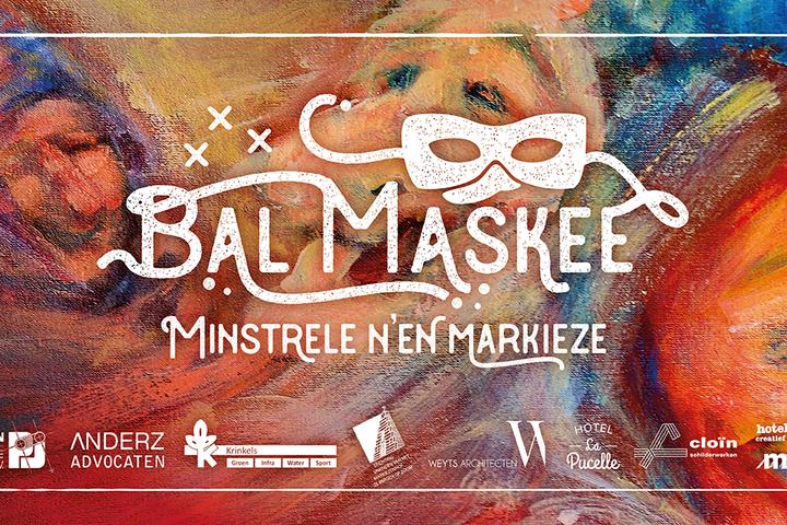 Bal Maskee: Minstrelen & Markiezen (UITVERKOCHT)